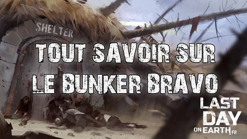 TOUT SAVOIR SUR LE BUNKER BRAVO
